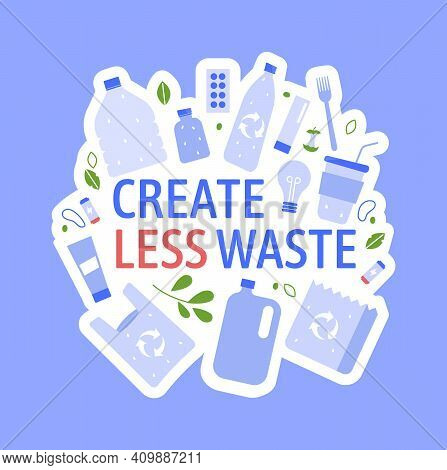 Create Less Waste Concept. Vector Zero Waste, Plastic Waste Concept, Lettering Environment Motivatio