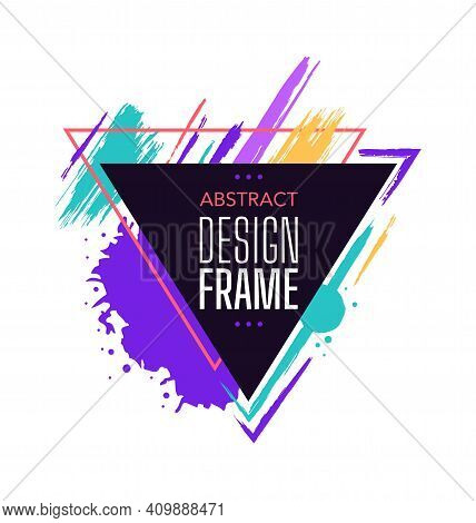 Abstarct Design Frame Triangular With Colored Brush. Triangular Stroke Banner, Triangle Trendy Emble