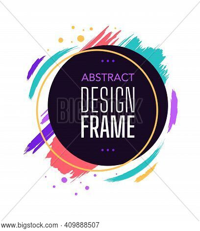 Abstract Design Frame Round With Watercolor Vibrant. Business Round Paint Frame Stroke Paintbrush Co