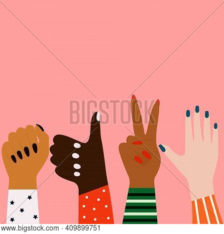 Vector Concept Of The Struggle For Equality. Women's Hands Of Different Ethnicities. Feminine Concep