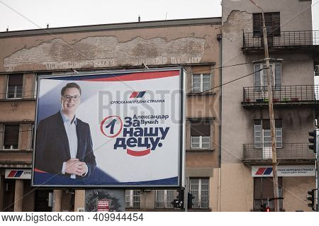 Pancevo, Serbia - January 9, 2020: Poster Supporting Sns, The Party Of Aleksandar Vucic, President O