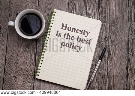 Honesty Is The Best Policy, Text Words Typography Written On Book Against Wooden Background, Life An