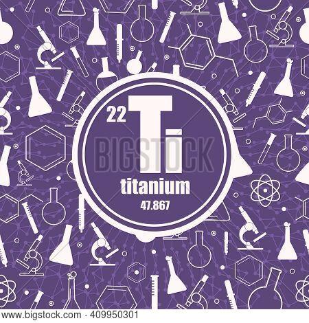 Titanium Chemical Element. Sign With Atomic Number And Atomic Weight. Chemical Element Of Periodic T