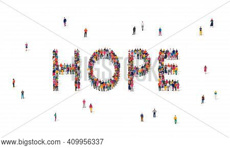 A Large Group Of People Stands In The Word Hope. The Concept Of The Hope Of People, The Population F