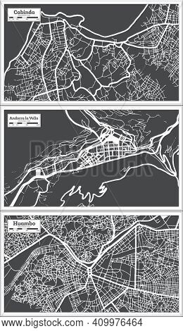 Andorra la Vella, Huambo and Cabinda Angola City Map Set in Black and White Color in Retro Style. Outline Map.