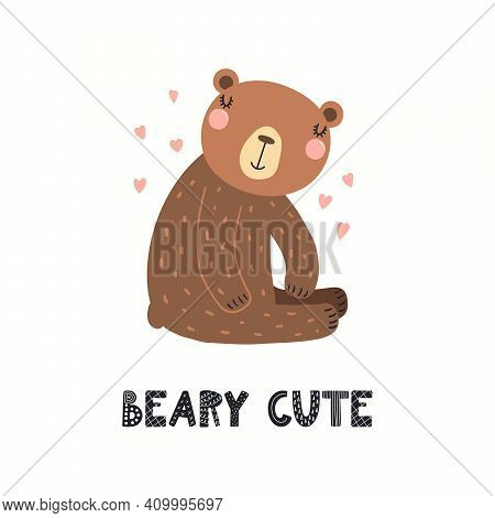 Funny Bear Character, Text Beary Cute, Isolated On White. Hand Drawn Wild Animal Vector Illustration