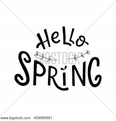 Hello Spring Handwritten Sign, Font With Flowers. Vector Stock Illustration Isolated On White Backgr