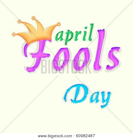 Happy Fool's Day funky concept with colorful text on asbtract background.
