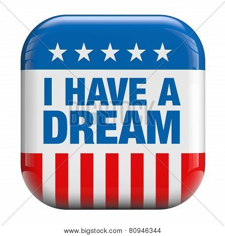 I have a dream quote patriotic icon. poster