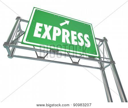 Express word on a green highway or freeway direciton sign pointing toward fast or speedy service, delivery or travel