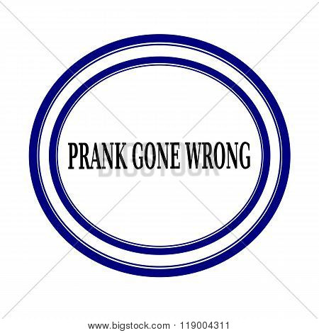 Prank gone wrong black stamp text on white backgroud poster