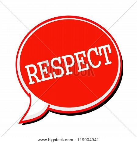 Respect White Stamp Text On Red Speech Bubble