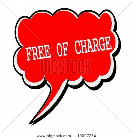 Free Of Charge White Stamp Text On Red Speech Bubble