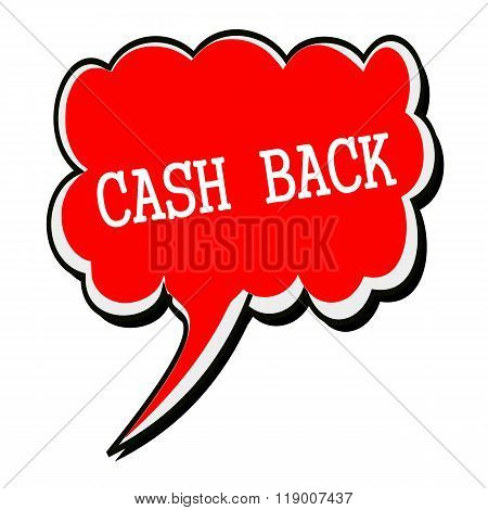 Cash Back White Stamp Text On Red Speech Bubble