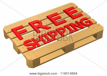 Wooden Pallet With Words Free Shipping, Isolated On White Background.