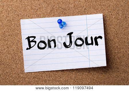 Bon Jour - Teared Note Paper Pinned On Bulletin Board