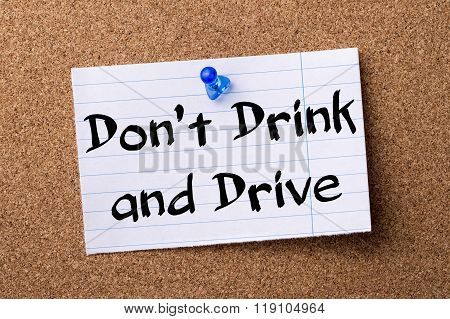 Don't Drink And Drive - Teared Note Paper Pinned On Bulletin Board