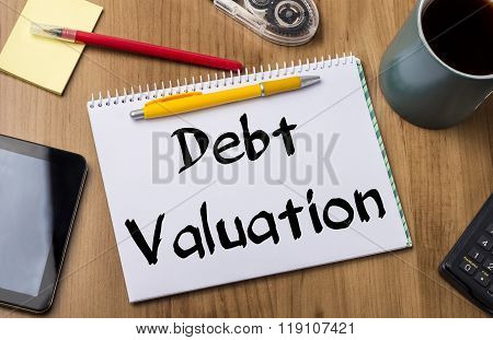 Debt Valuation - Note Pad With Text