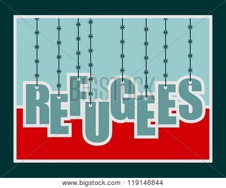 Refugees Text Hanging By Barbed Wire