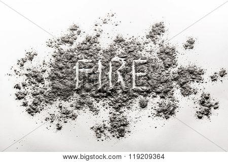 Word Fire Written In Grey Ash