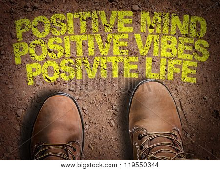Top View of Boot on the trail with the text: Positive Mind Positive Vibes Positive Life