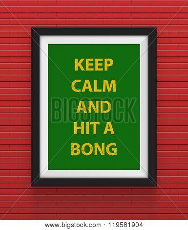 Frame with keep calm and hit a bong inscription. Rasta concept. Vector illustration
