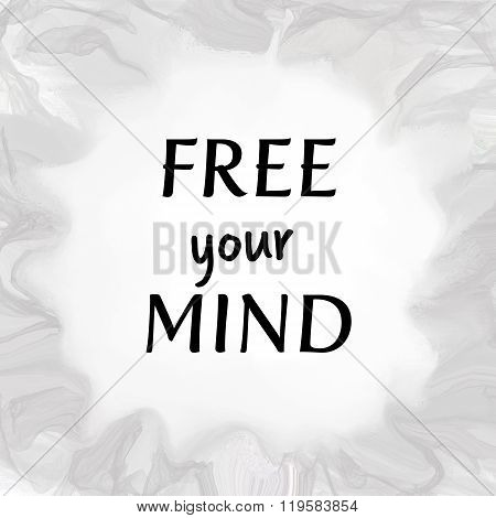 Free your mind positive message
