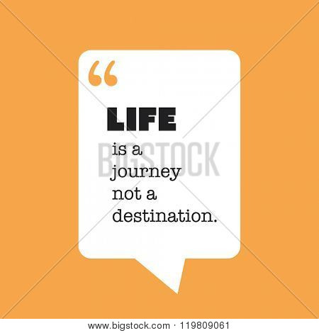 Life Is A Journey Not A Destination. - Inspirational Quote, Slogan, Saying on an Abstract Black Background