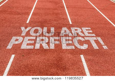 You are Perfect written on running track