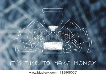 Hourglass Surrounded By Banknotes, It's Time To Make Money