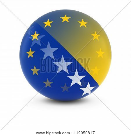 Bosnian Herzegovinian And European Flag Ball - Fading Flags Of Bosnia Herzegovina And The Eu