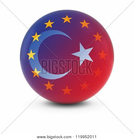 Turkish And European Flag Ball - Fading Flags Of Turkey And The Eu