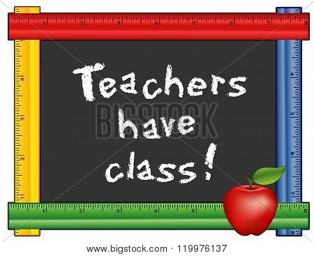 Teachers have Class, Ruler Blackboard, Apple