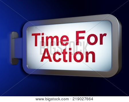 Time concept: Time For Action on advertising billboard background, 3D rendering