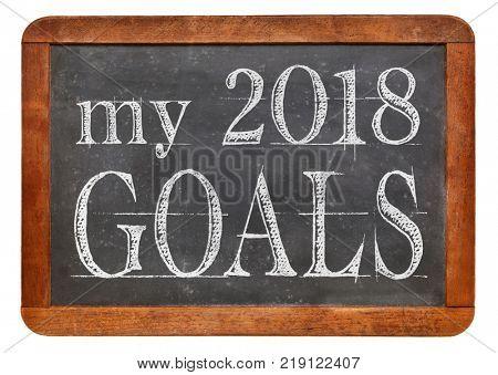 My 2018 goals - white chalk text on a vintage slate blackboard