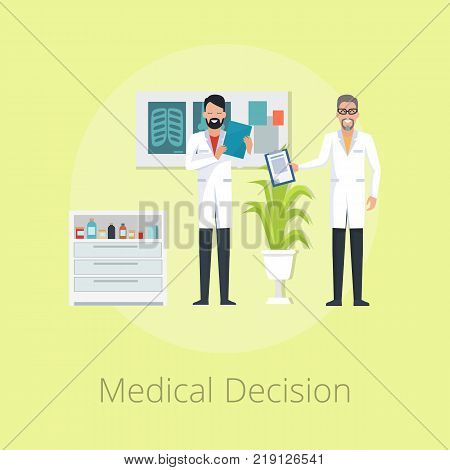 Medical decision poster with title representing doctors with notebook thinking about results of their patient on vector illustration