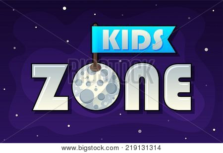 Kids Zone banner in cartoon style with planet and flag. for children's playroom decoration Children Playground. Vector illustration.