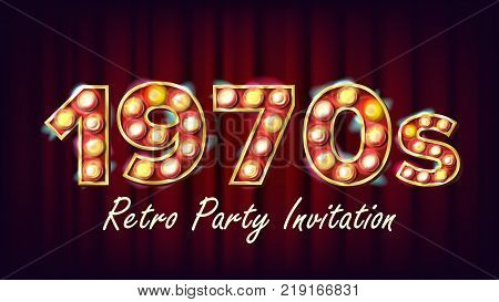 1970s Retro Party Invitation Vector. 1970 Style. Lamp Bulb. Glowing Digit. Light Sign. Retro Poster, Flyer, Banner Design Template. Night Club, Disco Party Event Illustration