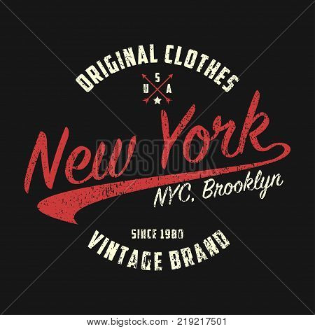 New York vintage brand graphic for t-shirt. Original clothes design with grunge. Authentic apparel typography. Retro sportswear print. Vector illustration.