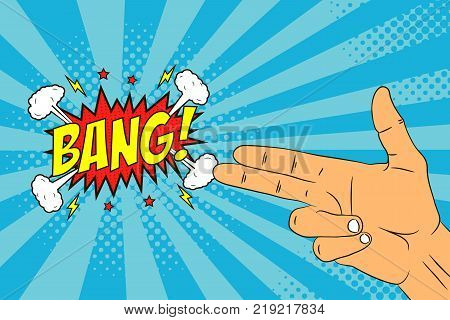 Male hand with two fingers - gun or pistol gesture and speech bubble - BANG. Comic illustration in pop art retro style at sunburst background with dot halftone effect. Vector.