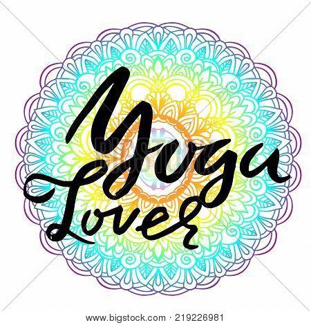 Yoga lover modern dry brush lettering on mandala pattern background. Yoga typography poster. Vector illustration