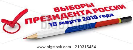 Election of the President of Russia. Red mark pencil in colors of flag of Russia and the inscription