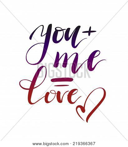 You and me is love. With love. All you need is love. Love wins. Valentines day greeting card with calligraphy. Hand drawn design elements. Handwritten modern brush lettering.
