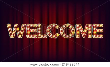 Welcome Banner Sign Vector. For Banner, Poster Advertising Design. Circus Style Shining Light Sign. Illustration