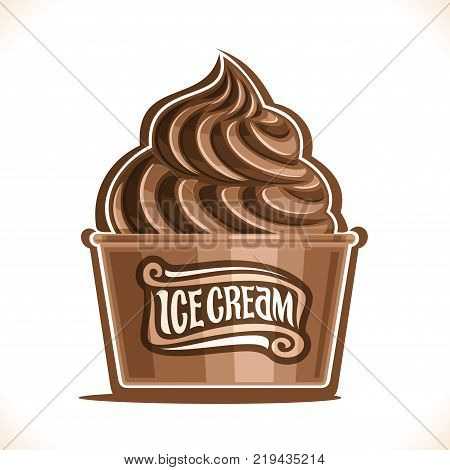 Vector illustration of Chocolate Ice Cream in paper cup, soft serve cocoa sundae in cardboard tub box for menu cafe takeaway, on label original text ice cream, choco twist italian dessert in packaging
