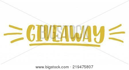 Giveaway vector lettering illustration. Hand drawn phrase. Handwritten modern brush calligraphy for invitation and greeting card, t-shirt, prints and posters