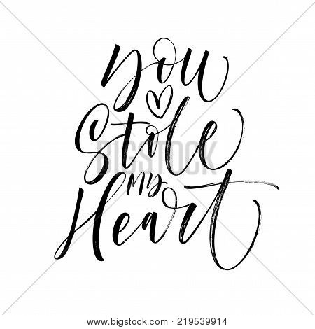 You stole my heart phrase. Romantic lettering. Ink illustration. Modern brush calligraphy. Isolated on white background.