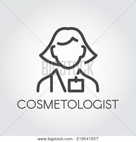 Cosmetologist female outline icon. Master in spa salon, doctor of medical cosmetic procedures line abstract portrait. Medical or beauty treatment occupation, Female label. Vector illustration