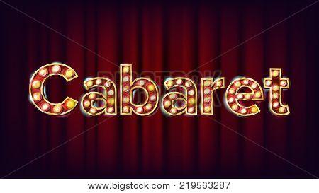 Cabaret Banner Vector. Vintage Cinema 3D Glowing Element. For Poster, Banner Design. Retro Vintage Illustration