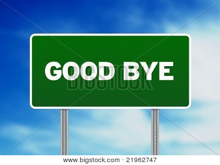 Green Road Sign Good Bye